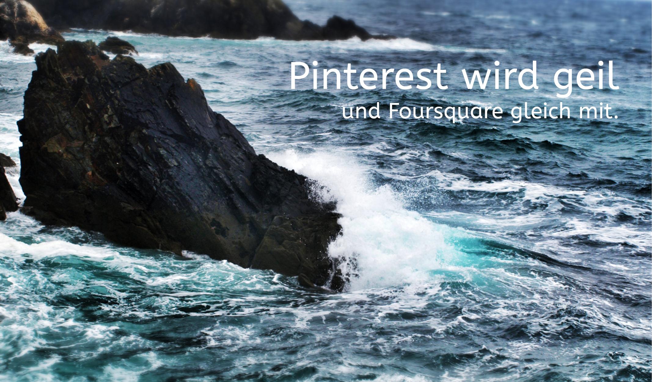 Pinterest meets Foursquare … ich freu mich!